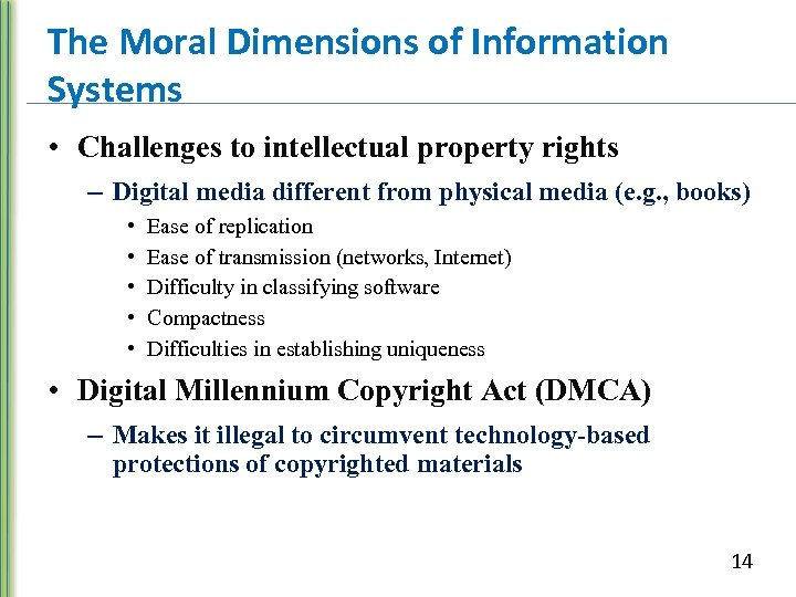 The Moral Dimensions of Information Systems • Challenges to intellectual property rights – Digital