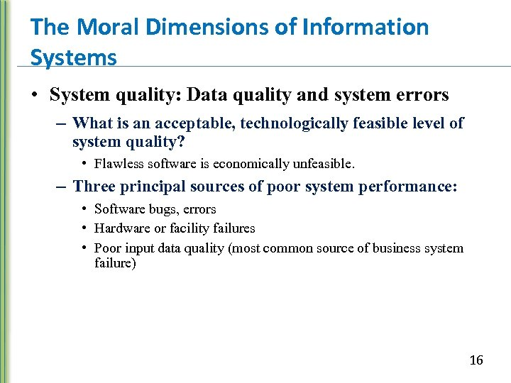 The Moral Dimensions of Information Systems • System quality: Data quality and system errors