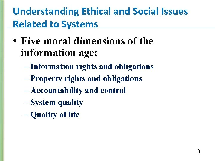 """five moral dimensions of the informatio Five moral dimensions of information system  """" information rights and obligations  accessing the information no matter where you are, intranet, internal organisation internet, spreads the data within a company forum."""