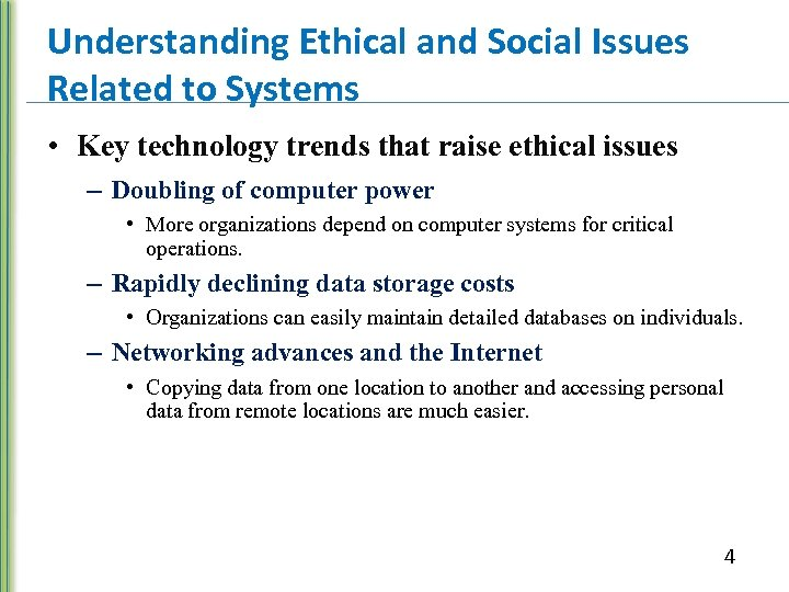Understanding Ethical and Social Issues Related to Systems • Key technology trends that raise