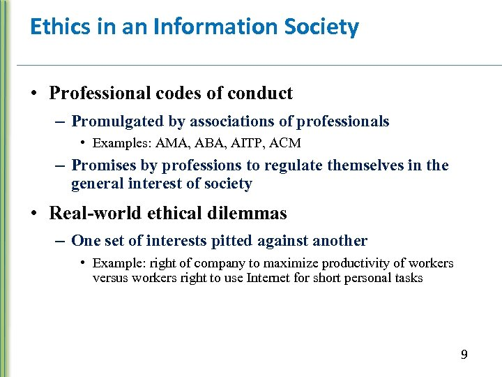 Ethics in an Information Society • Professional codes of conduct – Promulgated by associations