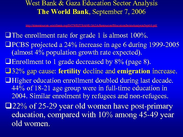 West Bank & Gaza Education Sector Analysis The World Bank, September 7, 2006 http: