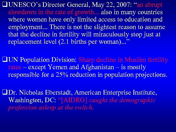 """q UNESCO's Director General, May 22, 2007: """"an abrupt slowdown in the rate of"""