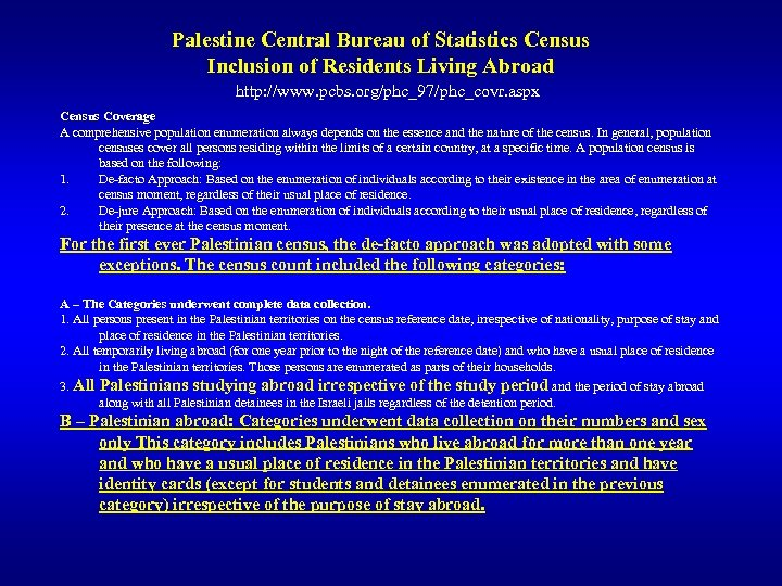 Palestine Central Bureau of Statistics Census Inclusion of Residents Living Abroad http: //www. pcbs.