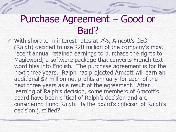 Purchase Agreement – Good or Bad? With short-term interest rates at 7%, Amcott's CEO