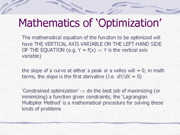 Mathematics of 'Optimization' The mathematical equation of the function to be optimized will have