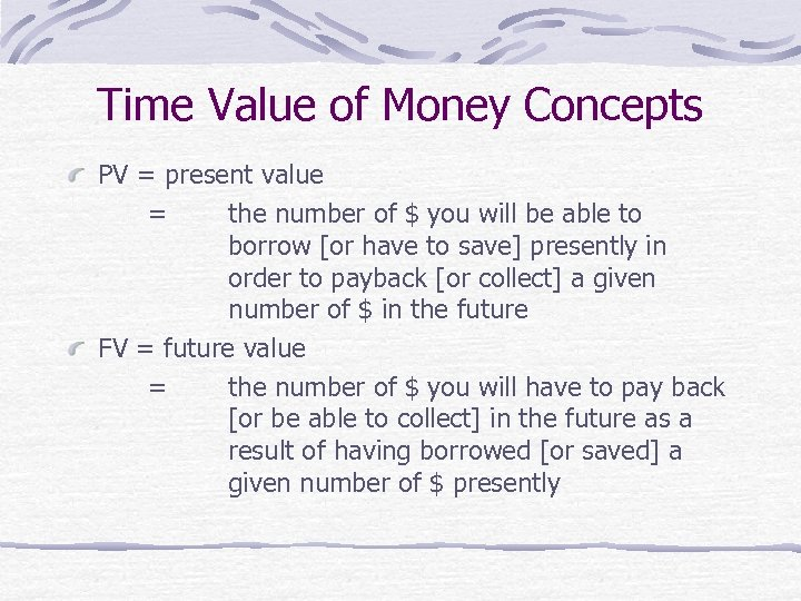 Time Value of Money Concepts PV = present value = the number of $