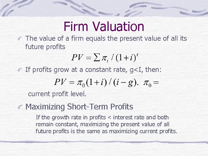 Firm Valuation The value of a firm equals the present value of all its