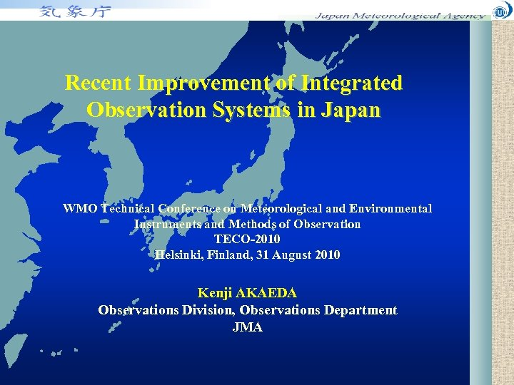 Recent Improvement of Integrated Observation Systems in Japan WMO Technical Conference on Meteorological and