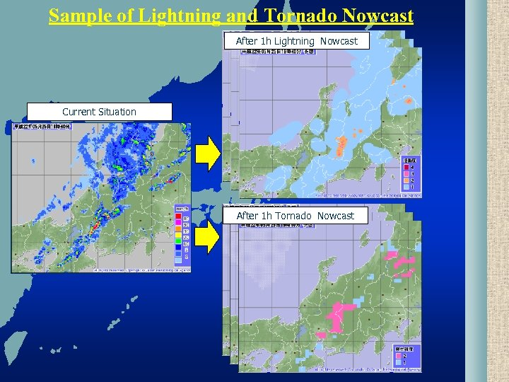 Sample of Lightning and Tornado Nowcast After 1 h Lightning Nowcast Current Situation After