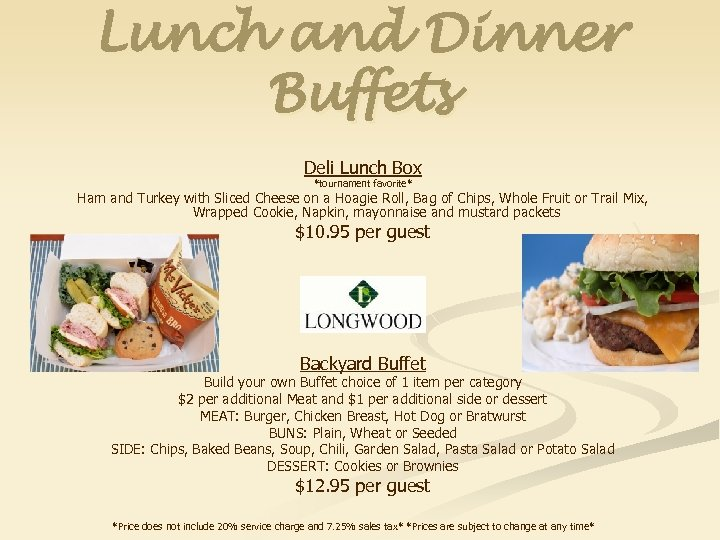 Lunch and Dinner Buffets Deli Lunch Box *tournament favorite* Ham and Turkey with Sliced