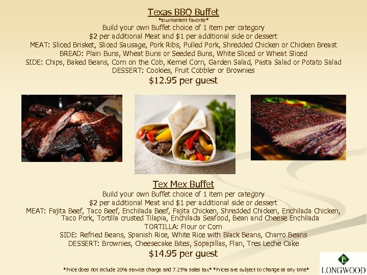 Texas BBQ Buffet *tournament favorite* Build your own Buffet choice of 1 item per