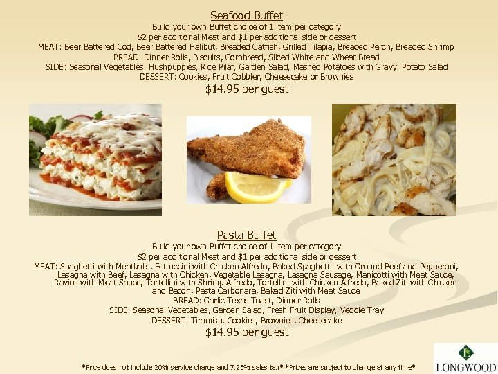 Seafood Buffet Build your own Buffet choice of 1 item per category $2 per