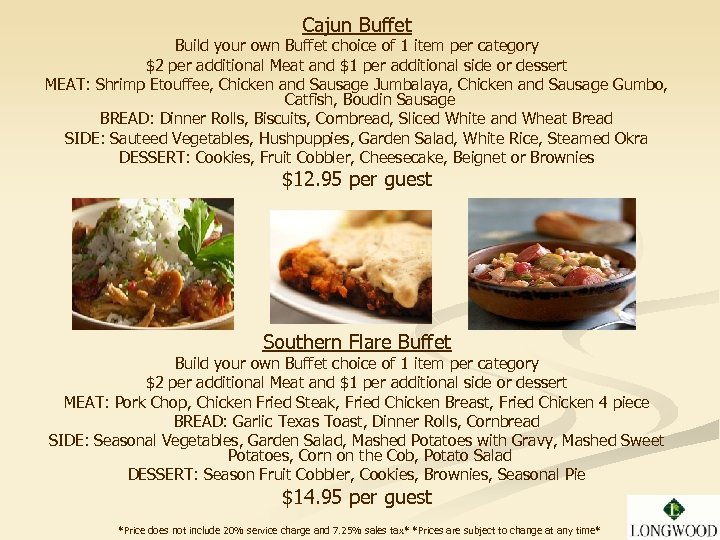 Cajun Buffet Build your own Buffet choice of 1 item per category $2 per