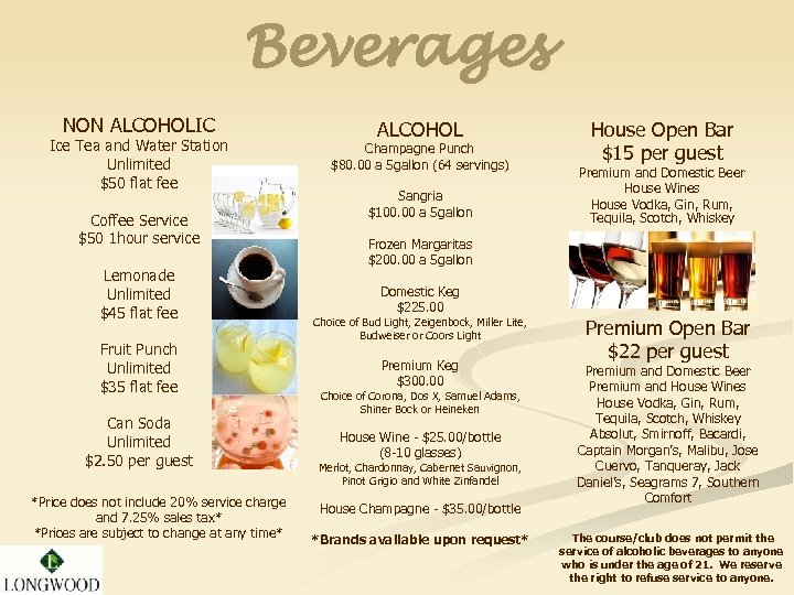 Beverages NON ALCOHOLIC Ice Tea and Water Station Unlimited $50 flat fee Coffee Service