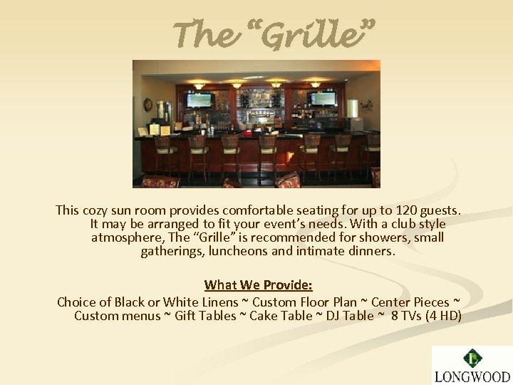 """The """"Grille"""" This cozy sun room provides comfortable seating for up to 120 guests."""