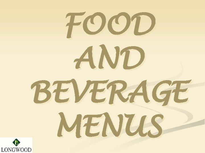 FOOD AND BEVERAGE MENUS