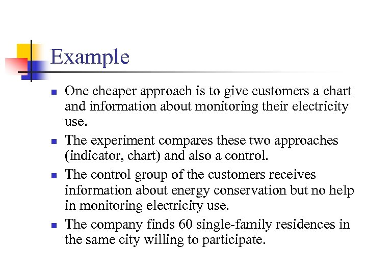 Example n n One cheaper approach is to give customers a chart and information