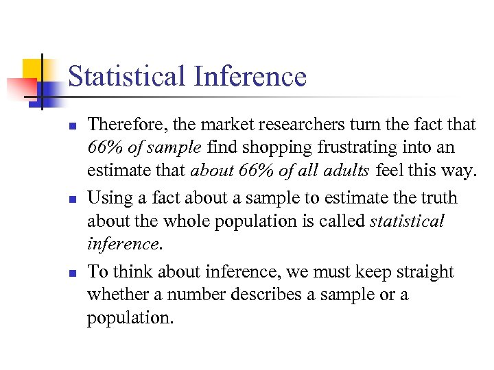 Statistical Inference n n n Therefore, the market researchers turn the fact that 66%