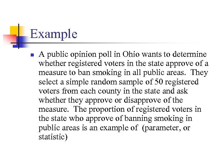 Example n A public opinion poll in Ohio wants to determine whether registered voters