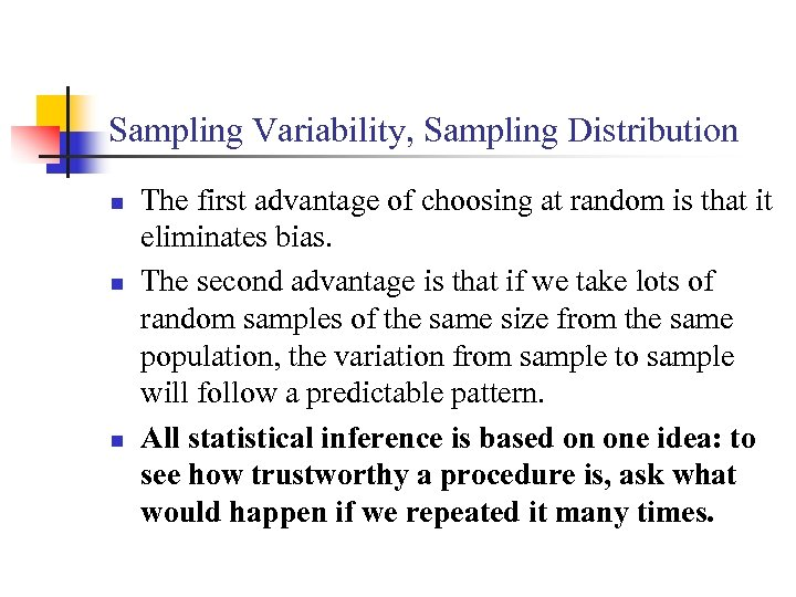 Sampling Variability, Sampling Distribution n The first advantage of choosing at random is that