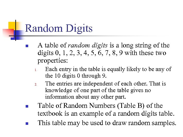 Random Digits A table of random digits is a long string of the digits