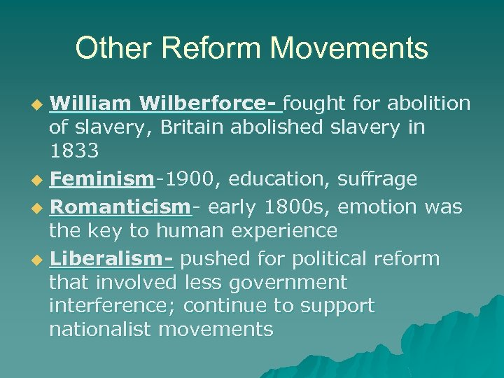 Other Reform Movements William Wilberforce- fought for abolition of slavery, Britain abolished slavery in