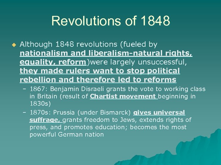 Revolutions of 1848 u Although 1848 revolutions (fueled by nationalism and liberalism-natural rights, equality,