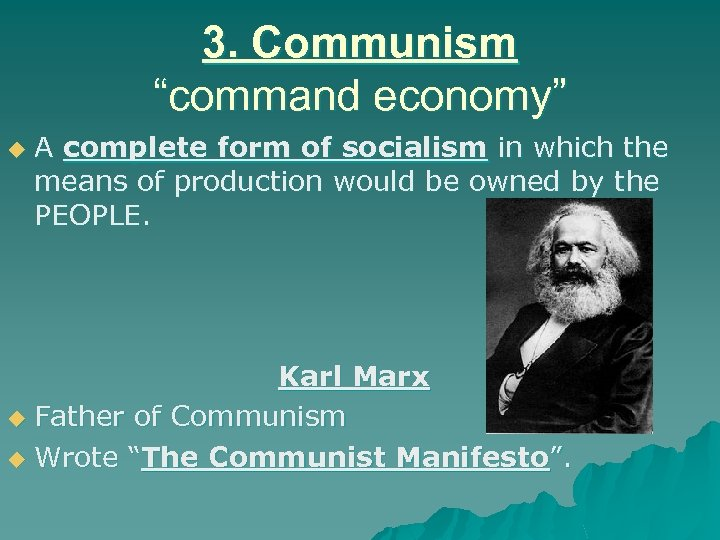 """3. Communism """"command economy"""" u A complete form of socialism in which the means"""