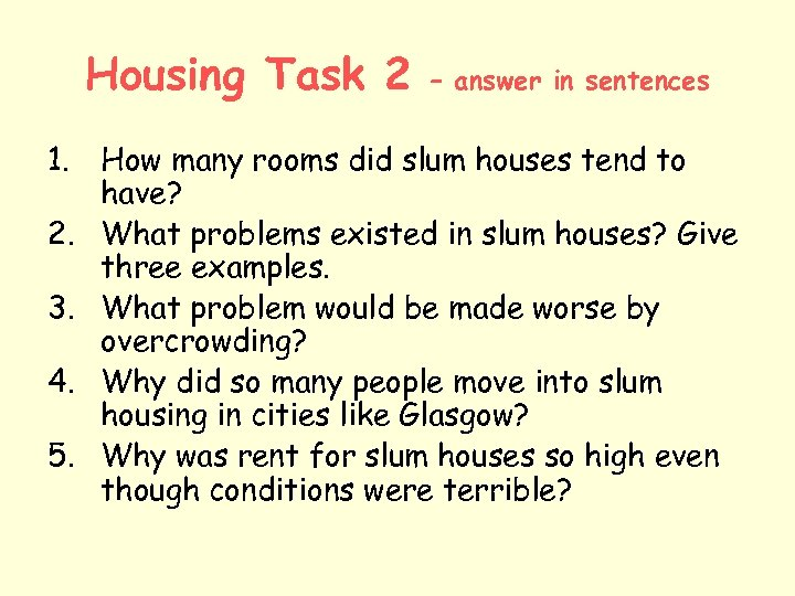 Housing Task 2 – answer in sentences 1. How many rooms did slum houses