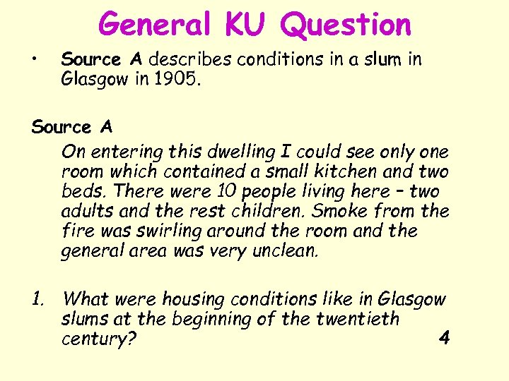 General KU Question • Source A describes conditions in a slum in Glasgow in
