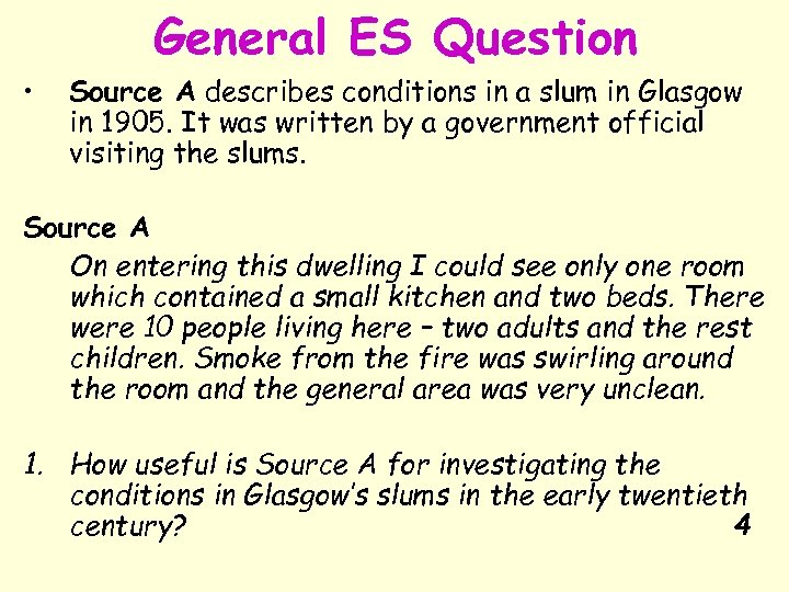 General ES Question • Source A describes conditions in a slum in Glasgow in