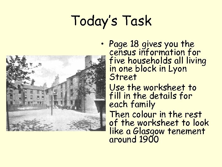 Today's Task • Page 18 gives you the census information for five households all