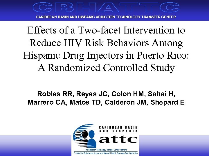 CARIBBEAN BASIN AND HISPANIC ADDICTION TECHNOLOGY TRANSFER CENTER Effects of a Two-facet Intervention to