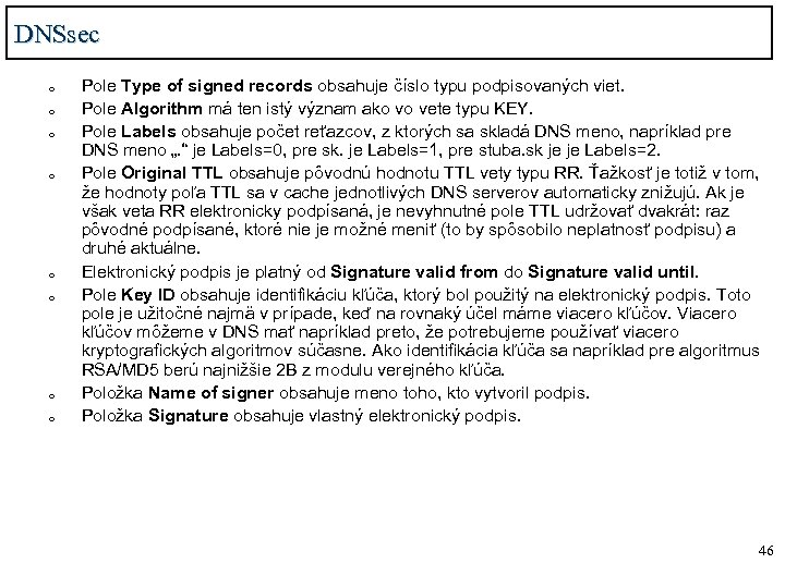 DNSsec o o o o Pole Type of signed records obsahuje číslo typu podpisovaných