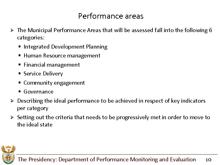 Performance areas The Municipal Performance Areas that will be assessed fall into the following