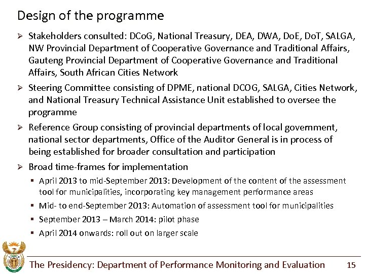 Design of the programme Stakeholders consulted: DCo. G, National Treasury, DEA, DWA, Do. E,