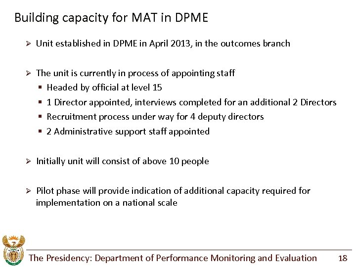 Building capacity for MAT in DPME Ø Unit established in DPME in April 2013,