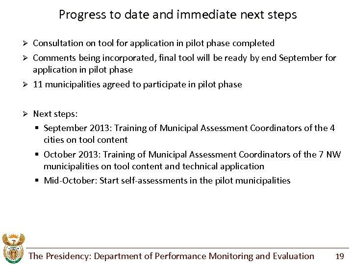 Progress to date and immediate next steps Ø Consultation on tool for application in
