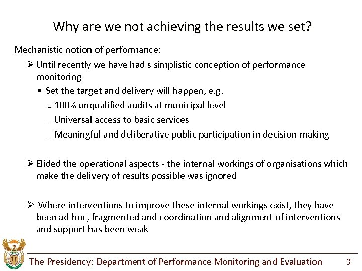 Why are we not achieving the results we set? Mechanistic notion of performance: Ø