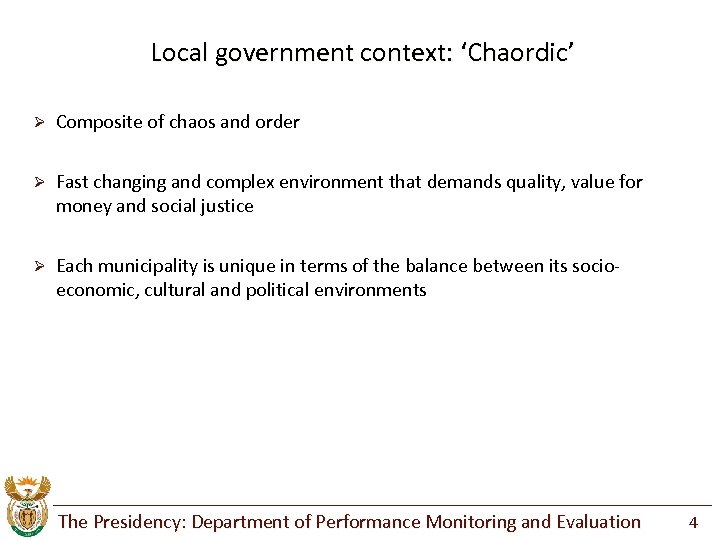 Local government context: 'Chaordic' Ø Composite of chaos and order Ø Fast changing and