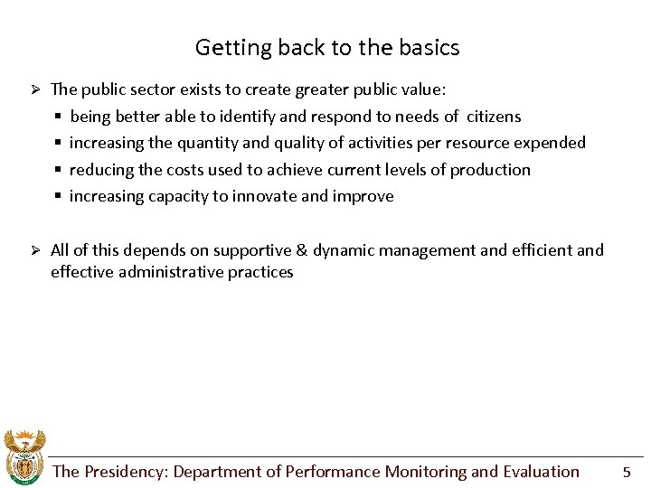 Getting back to the basics Ø The public sector exists to create greater public