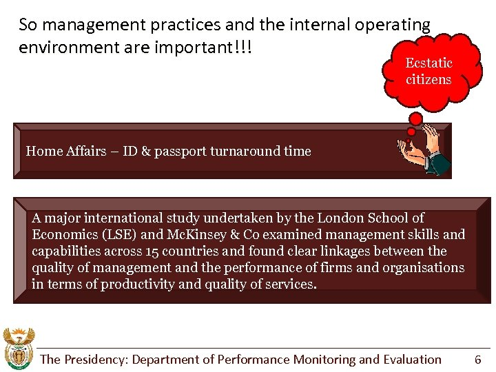 So management practices and the internal operating environment are important!!! Ecstatic citizens Home Affairs