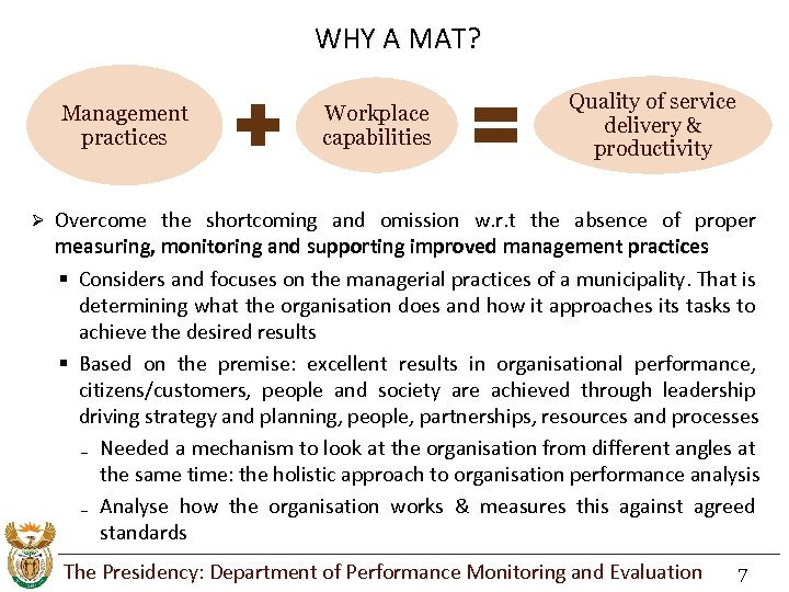 WHY A MAT? Management practices Ø Workplace capabilities Quality of service delivery & productivity