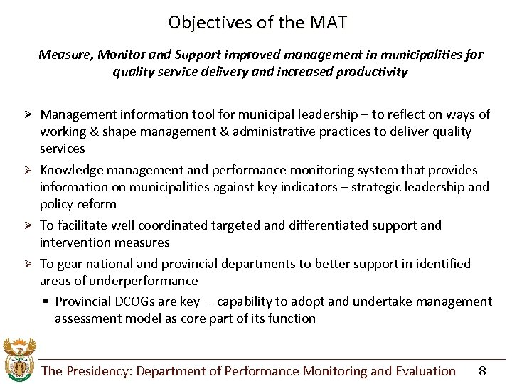 Objectives of the MAT Measure, Monitor and Support improved management in municipalities for quality