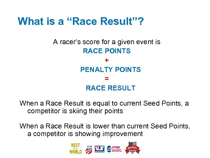 """What is a """"Race Result""""? A racer's score for a given event is RACE"""