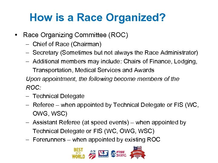 How is a Race Organized? • Race Organizing Committee (ROC) – Chief of Race