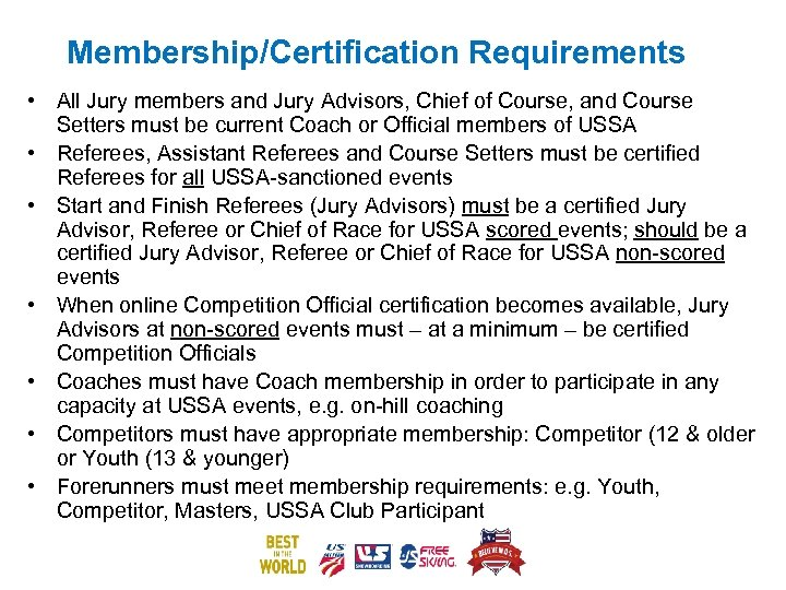 Membership/Certification Requirements • All Jury members and Jury Advisors, Chief of Course, and Course