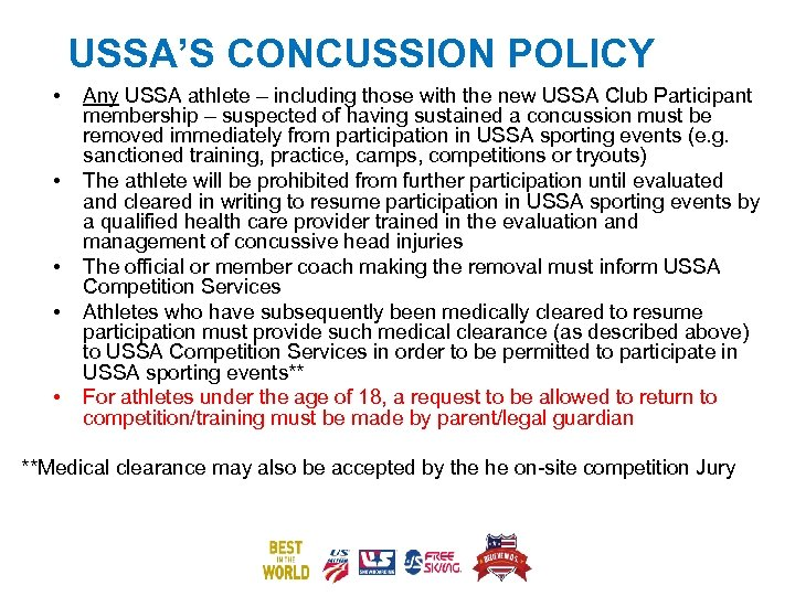 USSA'S CONCUSSION POLICY • • • Any USSA athlete – including those with the