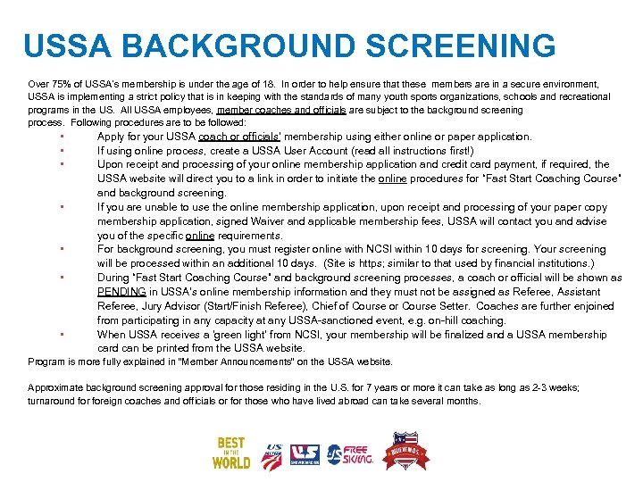 USSA BACKGROUND SCREENING Over 75% of USSA's membership is under the age of 18.